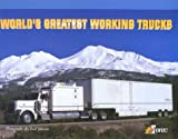 World's Greatest Working Trucks, Johnson, Earl and Hawkins, Grace, 0964964546