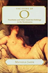 The Story of 0: Prostitutes and Other Good-for-Nothings in the Renaissance (Harvard Studies in Comparative Literature #45) Hardcover