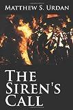 The Siren's Call, Matthew S. Urdan, 1468506854