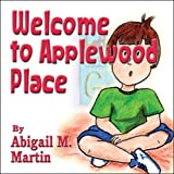 Welcome to Applewood Place, Abigail M. Martin, 1604411678