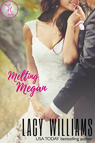 Melting Megan: a Cowboy Fairytales spin-off (Triple H Brides Book 5) cover