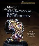 Sherry Serafini's Sensational Bead Embroidery: 25 Inspiring Jewelry Projects (Beadweaving Master Class Series)