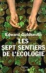 Les sept sentiers de l'écologie par Goldsmith
