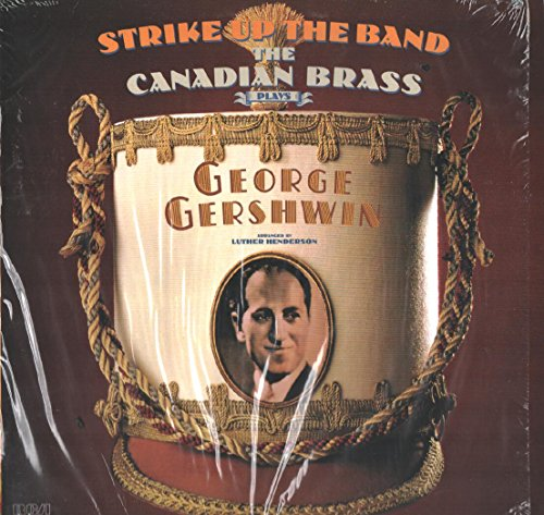 - Canadian Brass: Plays George Gershwin Strike Up The Band LP VG++/NM Canada RCA