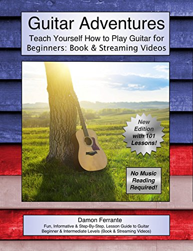 Guitar Adventures: Fun, Informative, and Step-By-Step Lesson Guide, Beginner & Intermediate Levels (Book & Streaming Videos) (Steeplechase Guitar (Beginners Country Guitar)
