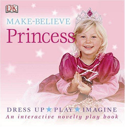 Download Princess (DK Make-Believe) ebook
