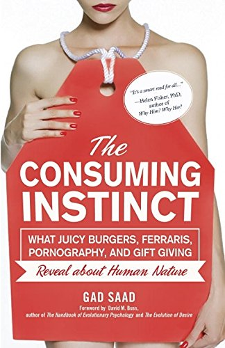 The Consuming Instinct: What Juicy Burgers, Ferraris, Pornography, and Gift Giving Reveal About Human - Ferrari Shop Gift