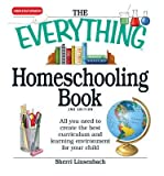 The Everything Homeschooling Book: All You Need to Create the Best Curriculum and Learning Environment for Your Child (Everything (School & Careers)) (Paperback) - Common