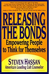 Releasing the Bonds: Empowering People to Think for Themselves Hardcover