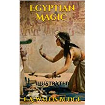 Egyptian Magic (Illustrated Edition)