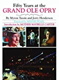 Fifty Years at the Grand Ole Opry, Myron Tassin and Jerry Henderson, 0882890891