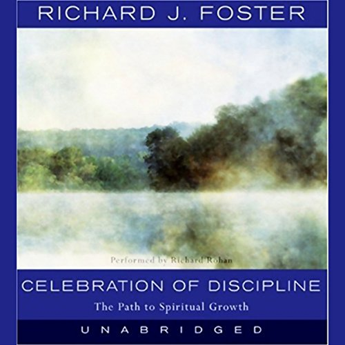 Celebration of Discipline: The Path to Spiritual Growth Audiobook [Free Download by Trial] thumbnail