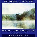 Celebration of Discipline: The Path to Spiritual Growth | Richard J. Foster