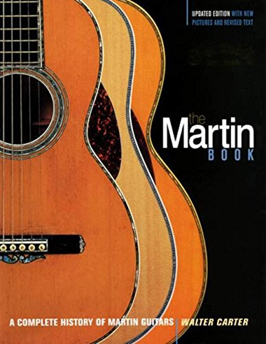 Martin Book: A Complete History of Martin Guitars (Inglese) Copertina flessibile – 30 giu 2006 Walter Carter Backbeat Books 0879308877 Music