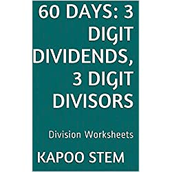 60 Division Worksheets with 3-Digit Dividends, 3-Digit Divisors: Math Practice Workbook (60 Days Math Division Series 10)