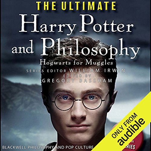 The Ultimate Harry Potter and Philosophy: Hogwarts for Muggles by Audible Studios