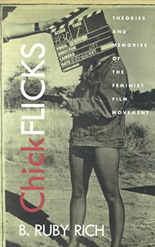 chick-flicks-theories-and-memories-of-the-feminist-film-movement-by-b-ruby-rich-published-december-1998
