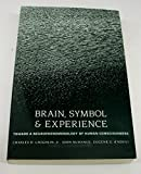 Brain, Symbol and Experience 9780231081399