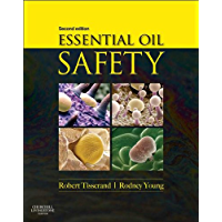 Essential Oil Safety - E-Book: A Guide for Health Care Professionals