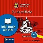 El sacrificio (Compact Lernkrimi Hörbuch): Spanisch Niveau A1 - inkl. Begleitbuch als PDF | Elena Martínez Muñoz