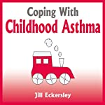 Coping with Childhood Asthma | Jill Eckersley