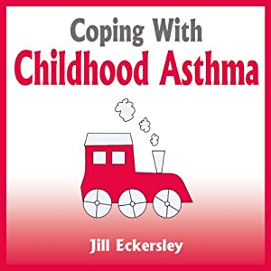 Coping with Childhood Asthma Audiobook