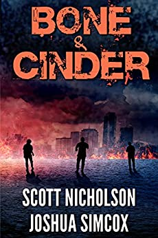 Bone And Cinder: A Post-Apocalyptic Thriller (Zapheads Book 1) by [Nicholson, Scott, Simcox, Joshua]