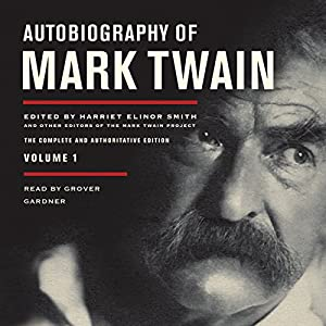 Autobiography of Mark Twain, Volume 1 Audiobook