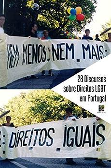 28 Discursos sobre Direitos LGBT em Portugal (Portuguese Edition) by [vários]