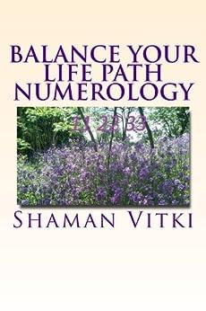 Balance Your Life Path Numerology by [Vitki, Shaman]