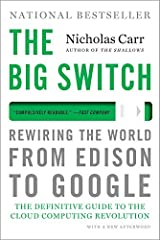 The Big Switch: Rewiring the World, from Edison to Google Paperback