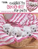 img - for Cuddles to Crochet for Pets (Leisure Arts #4521) book / textbook / text book