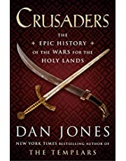 Crusaders: The Epic History of the Wars for the Holy Lands
