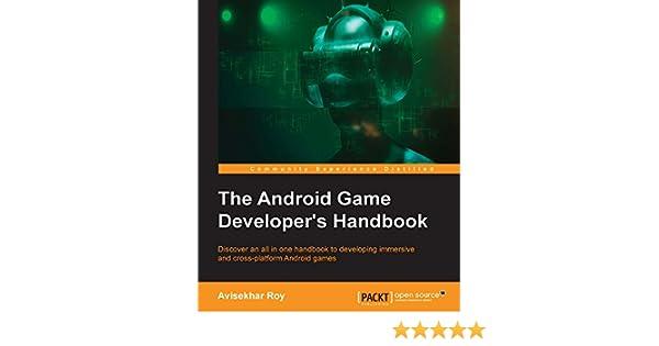 The Android Game Developer's Handbook 1, Avisekhar Roy