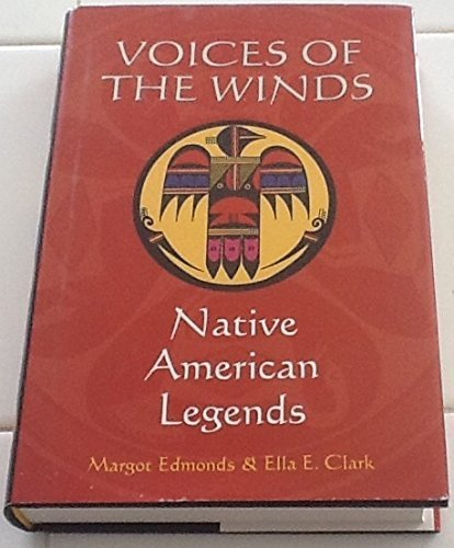 Read Online Voices of the Winds: Native American Legends by Margot Edmonds (2003-01-01) pdf epub
