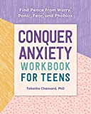 Conquer Anxiety Workbook for Teens: Find Peace from Worry, Panic, Fear, and Phobias: more info