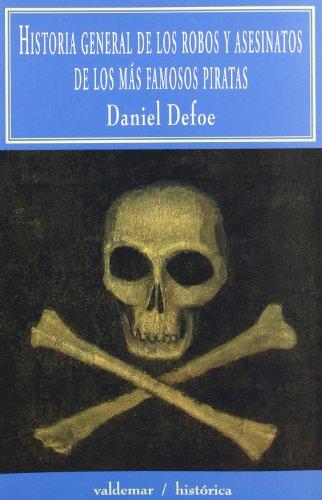 Descargar Libro Historia General De Los Robos Y Asesinatos De Los Más Famosos Piratas Daniel Defoe