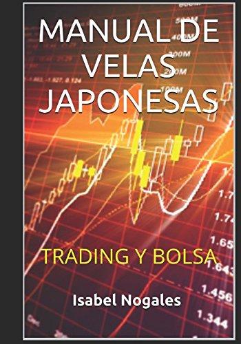 Manual de velas japonesas: Trading y Bolsa (Spanish Edition) [Isabel Nogales] (Tapa Blanda)