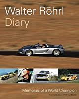Walter Rohrl Diary: Memories Of A World