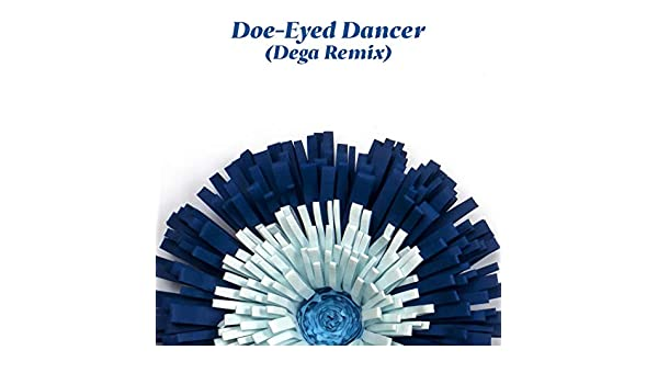 Doe-Eyed Dancer (Dega Remix) by Wild Moccasins on Amazon Music - Amazon.com
