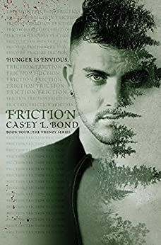 Friction (The Frenzy Series Book 4) by [Bond, Casey L.]