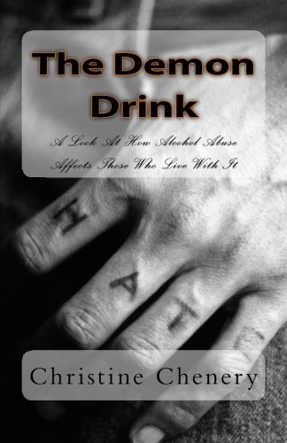 The Demon Drink: A Look At How Alcohol Abuse Affects Those Who Live With It [Chenery, Christine] (Tapa Blanda)