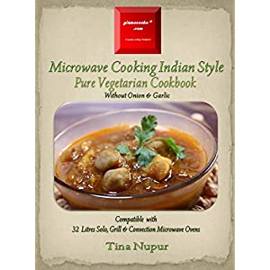 Gizmocooks Microwave Cooking Indian Style - Pure Vegetarian Cookbook for 32 Litres Microwave Oven (Pure Vegetarian Microwave Cookbook)