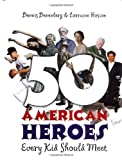 img - for 50 Heroes Every Kid Should Meet book / textbook / text book
