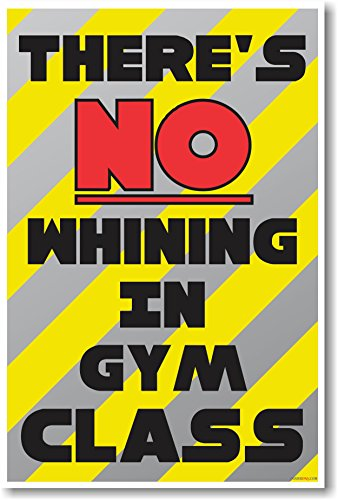 There's No Whining in Gym Class - New Funny Classroom Poster