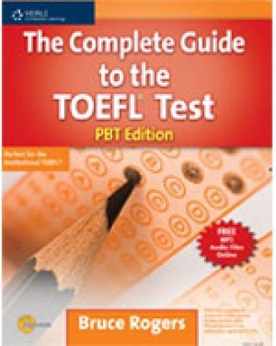 The Complete Guide to the TOEFL Test: PBT Edition (Exam ()