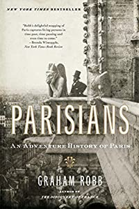 Parisians: An Adventure History of Paris by W. W. Norton & Company