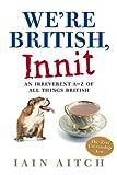 We're British, Innit, Iain Aitch, 0007271328