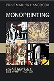Monoprinting (Printmaking Handbooks)