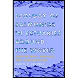 Ecology of Salmonids in Estuaries around the World: Adaptations, Habitats, and Conservation